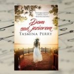 """Dom nad jeziorem"" Tasmina Perry"