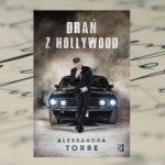 Drań z Hollywood – Alessandra Torre