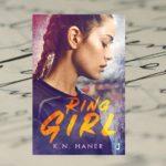 [PREMIEROWO] Ring Girl – K.N. Haner [rekomendacja Kulturantek]