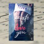 Hate to love you – Tijan