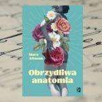 """[PRZEDPREMIEROWO] """"Obrzydliwa anatomia"""" Mara Altman"""