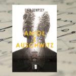 """""""Anioł z Auschwitz""""– Eoin Dempsey [patronat medialny]"""