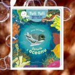 Żółwik z oceanu. Tuli Tuli opowiada, kto gdzie mieszka – Zofia Stanecka