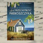 """""""Jak przechytrzyć nieboszczyka"""" Agnieszka Jeż i Paulina Płatkowska"""