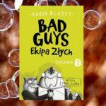 Bad Guys. Ekipa Złych. Odcinek 2 – Aaron Blabey