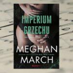 Imperium grzechu – Meghan March