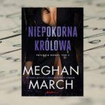 Niepokorna królowa – Meghan March