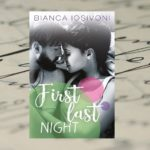 First last night – Bianca Iosivoni [patronat medialny]