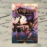Grobowiec tyrana. Apollo i boskie próby – Rick Riordan