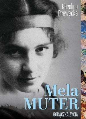 Mela Muter. Gorączka życia