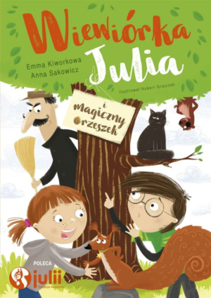 """""""Wiewiórka Julia i magiczny orzeszek"""""""