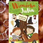 Wiewiórka Julia i magiczny orzeszek – E. Kiworkowa A. Sakowicz