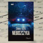 """""""Zimne nóżki nieboszczyka"""" – Agnieszka Pruska"""
