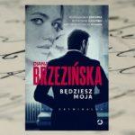 Będziesz moja – Diana Brzezińska