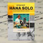 """""""Spowiedź Hana Solo. Byłem przemytnikiem w Indiach"""" – Cezary Borowy"""