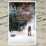 """""""Dzień, w którym Cię poznałam"""" Magdalena Majcher"""