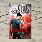 """""""Kryształowi. Łatwy hajs"""" Joanna Opiat-Bojarska"""