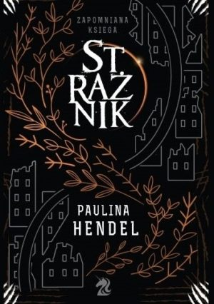 """Strażnik"" Paulina Hendel"