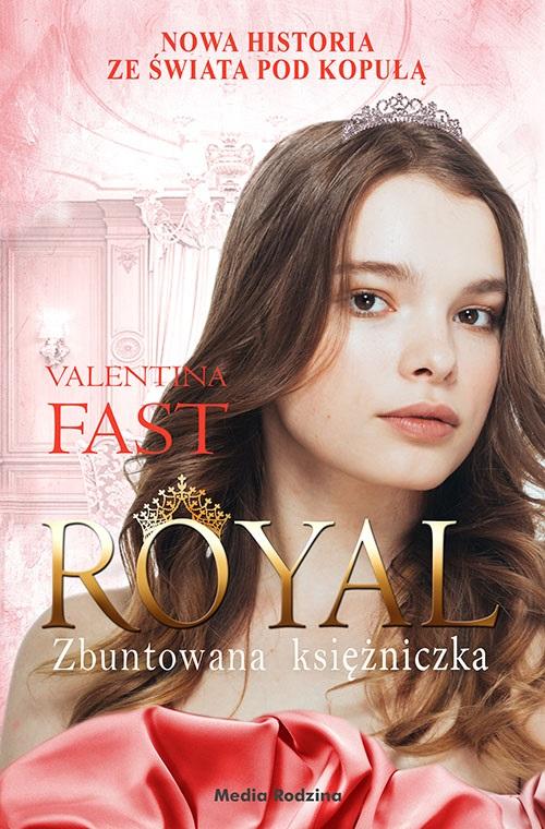 """""""Zbuntowana księżniczka"""" Valentina Fast"""