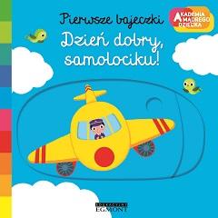Pierwsze bajeczki Dzień dobry, samolociku okładka żółty samolot między chmurami