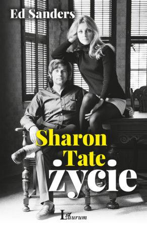 """""""Sharon Tate życie"""" Ed Sanders"""