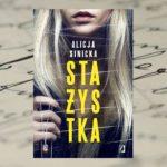 """""""Stażystka"""" Alicji Sinickiej  – obłędny thriller psychologiczny"""