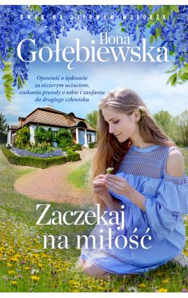 """""""Zaczekaj na miłość"""" Ilona Gołębiewska"""