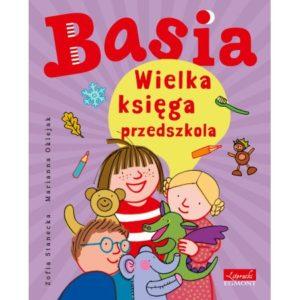 Basia Wielka księga przedszkola okładka Basia Wojtek i Anielka i różne zabawki w tle