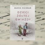 """""""Dzieci żółtej gwiazdy"""" – Mario Escobar"""