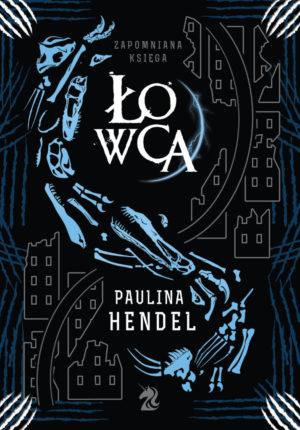 """""""Łowca"""" Paulina Hendel"""