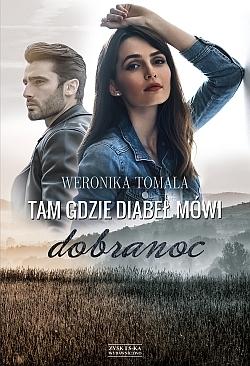 """""""Tam gdzie diabeł mówi dobranoc"""" Weronika Tomala"""