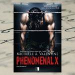Phenomenal  X – Michelle A. Valentine [patronat medialny]