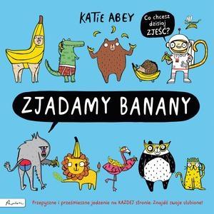 """Zjadamy banany"""" Katie Abey"""