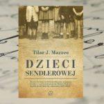 Dzieci Sendlerowej - Tilar J. Mazzeo [patronat medialny]