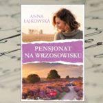 Pensjonat na wrzosowisku – Anna Łajkowska [patronat medialny]