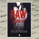 Raw: Rebirth – Belle Aurora [patronat medialny]