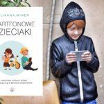 """Konkurs z książką """"Smartfonowe dzieciaki"""""""