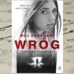Mój ukochany wróg – Karolina Głogowska