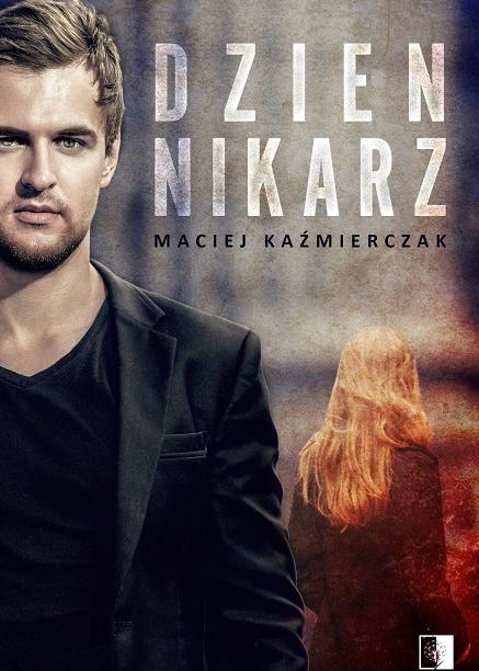 Dziennikarz – Maciej Kaźmierczak