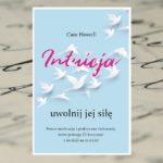 """""""Intuicja - uwolnij jej siłę"""" Dr Cate Howell"""