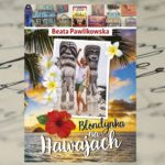 Blondynka na Hawajach – Beata Pawlikowska