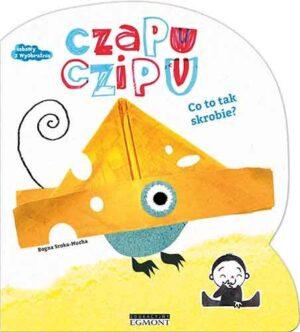 Czapu Czipu, Co to tak skrobie, okładka, z żółtej czapki wystaje szary kuperek i dwie łapki
