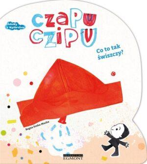 Czapu Czipu, Co to tak świszczy, okładka, z czerwonej czapki wystaje końcówka balonika