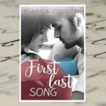 First last song – Bianca Iosivoni [patronat medialny]