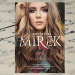 Inni mają lepiej – Krystyna Mirek