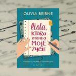 """""""Lista, która zmieniła moje życie"""" - Olivia Beirne"""