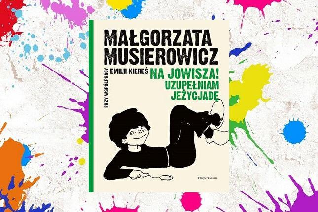 """""""Na Jowisza! Uzupełniam Jeżycjadę"""" Małgorzata Musierowicz Emilia Kiereś okładka na tle w kolorowe esy floresy"""