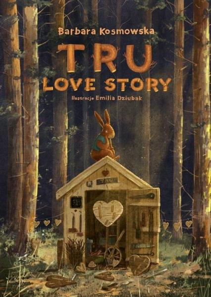 Tru love story – Barbara Kosmowska