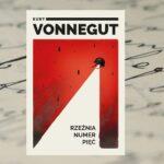 Rzeźnia numer pięć – Kurt Vonnegut