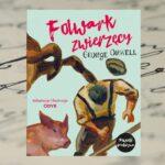 Folwark zwierzęcy – George Orwell